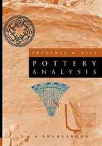 Pottery Analysis : A Sourcebook - Prudence M. Rice