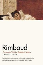 Rimbaud : Complete Works, Selected Letters - Jean-Nicholas-Arthur Rimbaud
