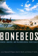 Bonebeds : Genesis, Analysis, and Paleobiological Significance
