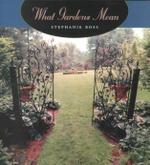 What Gardens Mean - Stephanie Ross