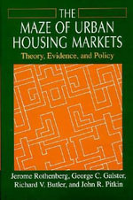 The Maze of Urban Housing Markets : Theory, Evidence and Policy - Jerome Rothenberg