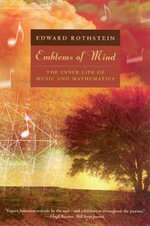 Emblems of Mind : The Inner Life of Music and Mathematics - Edward Rothstein