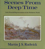 Scenes from Deep Time : Early Pictorial Representations of the Prehistoric World - Martin J.S. Rudwick