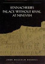 Sennacherib's Palace without Rival at Nineveh - John Malcolm Russell