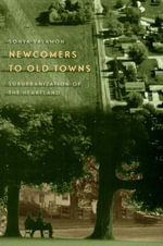 Newcomers to Old Towns : Suburbanization of the Heartland - Sonya Salamon