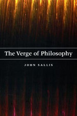 The Verge of Philosophy - John Sallis