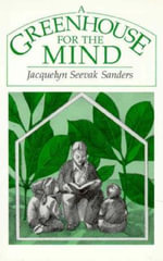 A Greenhouse for the Mind - Jacquelyn Seevale Sanders
