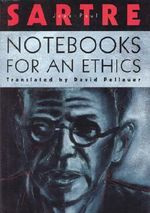 Notebooks for an Ethics - Jean-Paul Sartre
