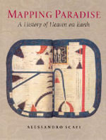 Mapping Paradise : A History of Heaven on Earth - Alessandro Scafi
