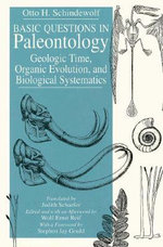 Basic Questions in Paleontology : Geologic Time, Organic Evolution and Biological Systematics - Otto H. Schindewolf
