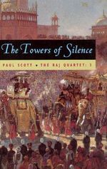 Towers of Silence :  The Towers of Silence - Paul Scott