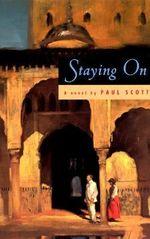 Staying On : A Novel - Paul Scott