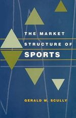 The Market Structure of Sports - Gerald W. Scully