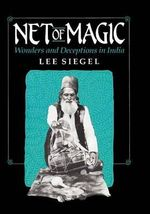 Net of Magic : Wonders and Deceptions in India - Lee Siegel