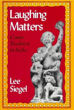 Laughing Matters : Comic Tradition in India - Lee Siegel