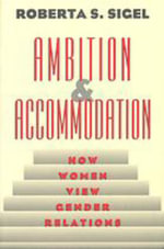 Ambition and Accommodation : How Women View Gender Relations - Roberta S. Sigel