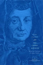 The Court Midwife : Other Voice in Early Modern Europe Ser. - Justine Siegemund