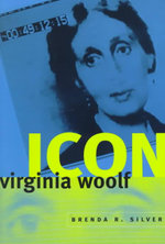 Virginia Woolf Icon : Women in Culture and Society Series - Brenda R. Silver