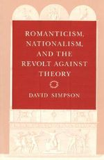Romanticism, Nationalism and the Revolt Against Theory - David Simpson