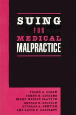 Suing for Medical Malpractice :  Regulating Workplace Health and Safety in the Eur... - Frank A. Sloan