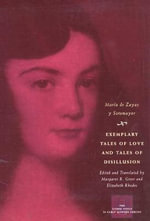 Exemplary Tales of Love and Tales of Disillusion : Other Voice in Early Modern Europe - Maria de Zayas y Sotomayor