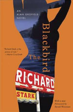 The Blackbird : Alan Grofield Novels - Richard Stark