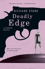 Deadly Edge : A Parker Novel - Richard Stark