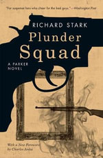 Plunder Squad : A Parker Novel - Richard Stark
