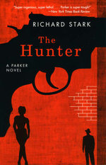 The Hunter : A Parker Novel - Richard Stark