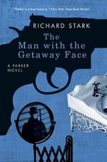 The Man with the Getaway Face : A Parker Novel - Richard Stark