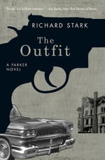 The Outfit : A Parker Novel - Richard Stark