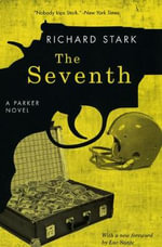The Seventh : A Parker Novel - Richard Stark