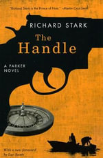 The Handle : A Parker Novel - Richard Stark