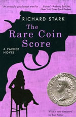 The Rare Coin Score : A Parker Novel - Richard Stark