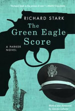 The Green Eagle Score : Parker Novels - Richard Stark