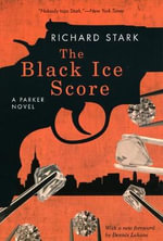 The Black Ice Score : A Parker Novel - Richard Stark