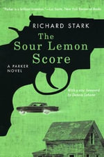 The Sour Lemon Score : A Parker Novel - Richard Stark