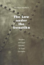The Law Under the Swastika : Studies on Legal History in Nazi Germany - Michael Stolleis