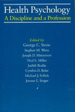 Health Psychology : A Discipline and a Profession - George C. Stone