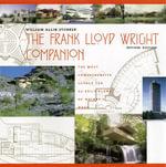 The Frank Lloyd Wright Companion - William Allin Storrer