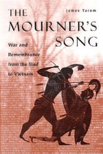 The Mourner's Song : War and Remembrance from the