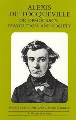 On Democracy, Revolution and Society - Alexis de Tocqueville