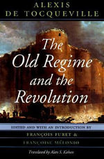 The Old Regime and the Revolution : v. 1 - Alexis de Tocqueville