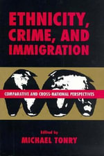 Crime and Justice: Ethnicity, Crime and Immigration v. 21 : An Annual Review of Research