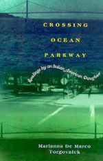 Crossing Ocean Parkway : Readings by an Italian American Daughter - Marianna Torgovnick