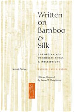 Written on Bamboo and Silk : The Beginnings of Chinese Books and Inscriptions - T.H. Tsien
