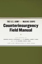 The U.S. Army/Marine Corps Counterinsurgency Field Manual : U. S. Army Field Manual No. 3-24: Marine Corps Warfighting Publication No. 3-33. 5 - U.S. Army/Marine Corps