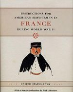 Instructions for American Servicemen in France During World War II - United States Army