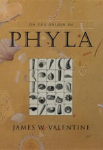 On the Origin of Phyla - James W. Valentine
