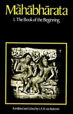The Mahabharata : The Book of the Beginning v.1